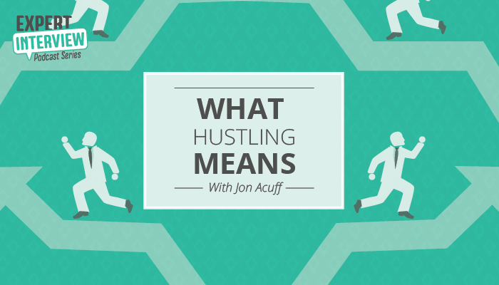 Expert Interview: What Hustling Means to Jon Acuff