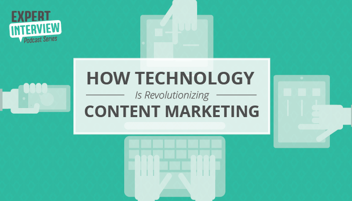 How Technology is Revolutionizing the Future of Content Marketing