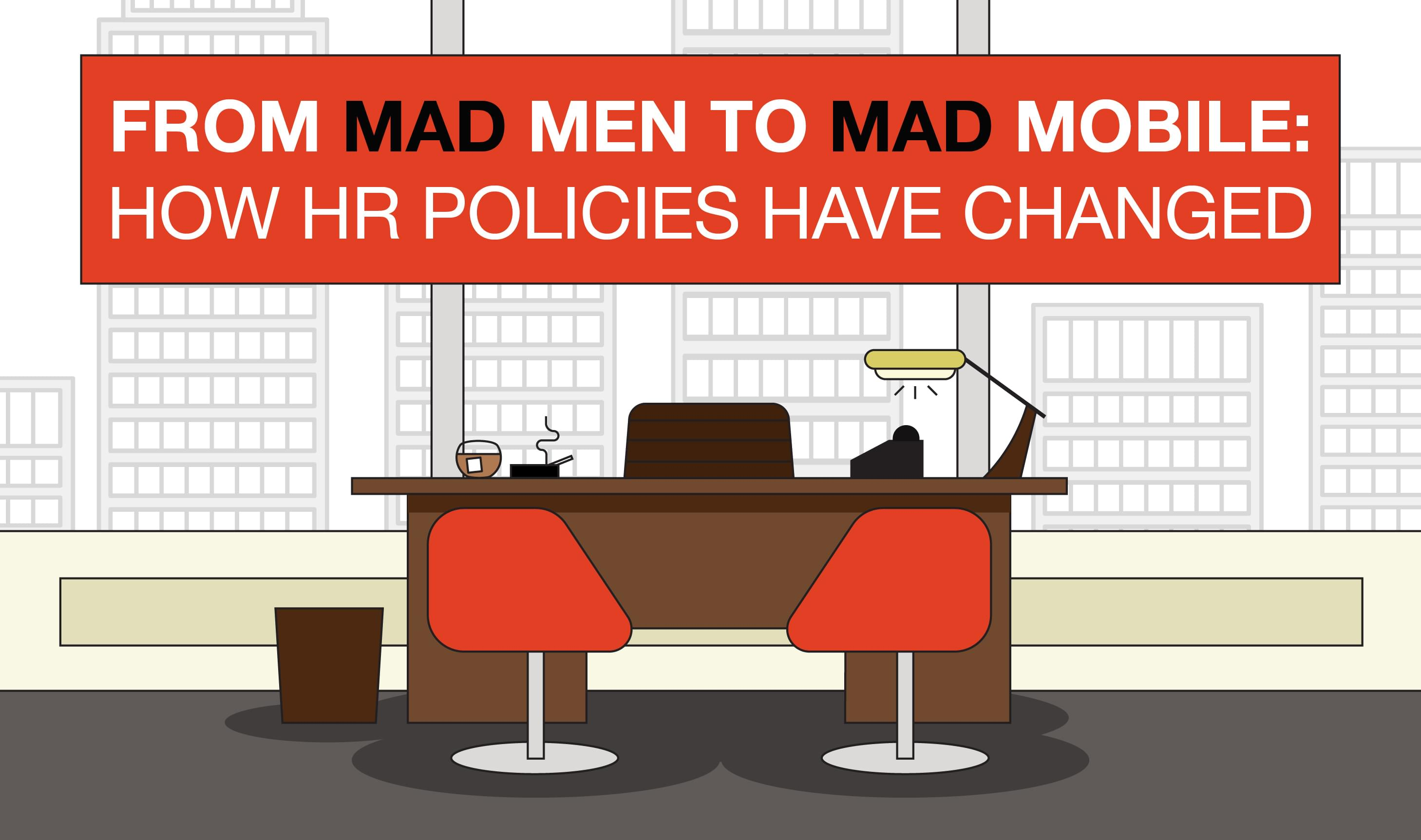 From Mad Men to Mad Mobile: How HR Has Changed