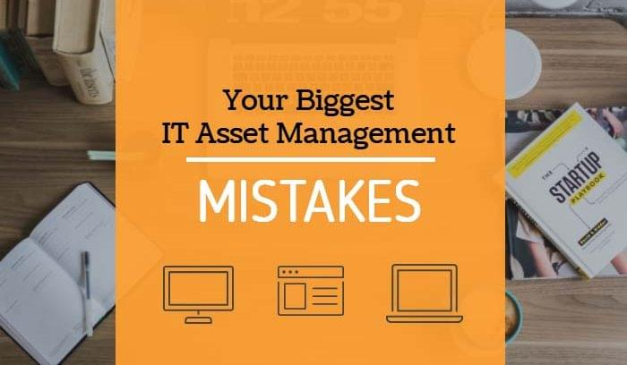 The Biggest Mistakes Businesses Make When Managing IT Assets