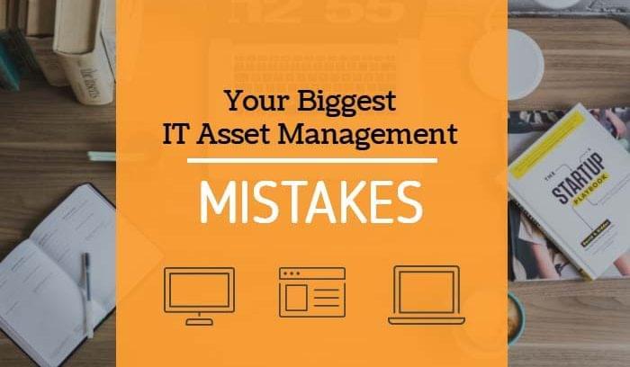 Biggest IT Asset Mistakes