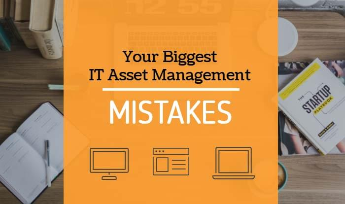 Biggest IT Asset Mistakes