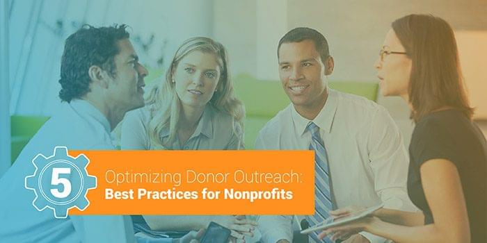 Optimizing Donor Outreach: 5 Best Practices for Nonprofits