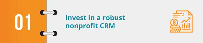 Invest in a robust nonprofit crm