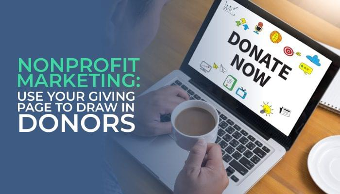 Nonprofit Marketing: Use Your Giving Page to Draw In Donors