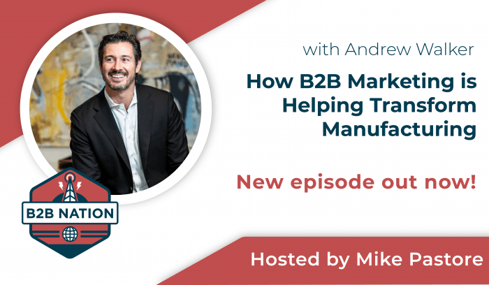How B2B Marketing is Helping Transfor Manufacturing