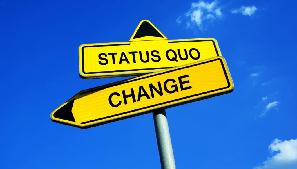The status quo vs. change.