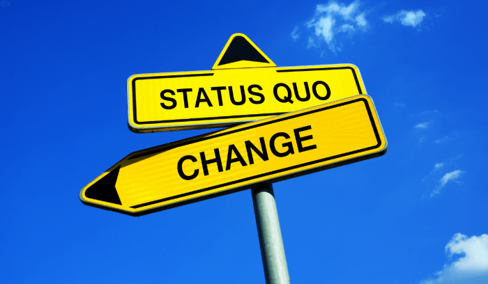 The status quo vs. change.