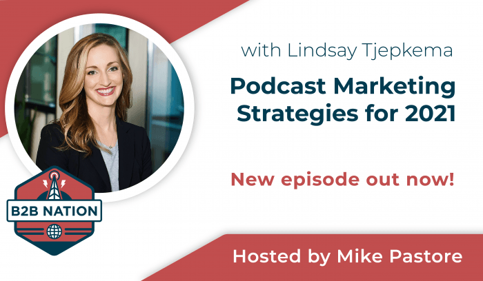 Podcast Marketing Strategies for B2B brands.