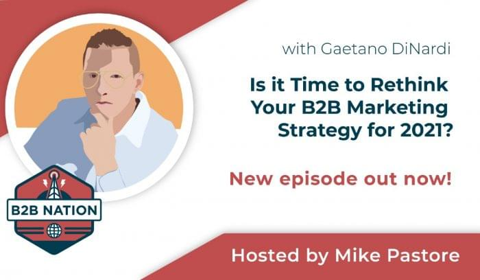 Is it Time to Rethink Your B2B Marketing Strategy for 2021?