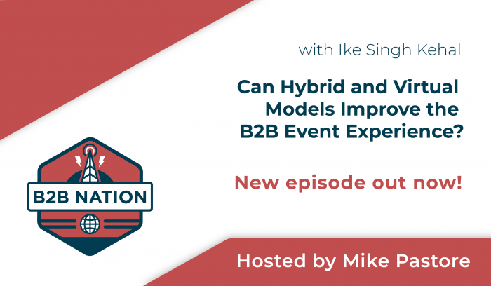 Can Hybrid and Virtual Models Improve the B2B Event Experience?